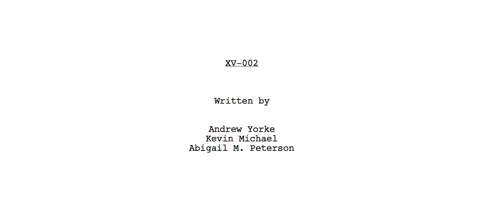 XV-002, written by Andrew Yorke, Kevin Michael, and Abigail M. Peterson