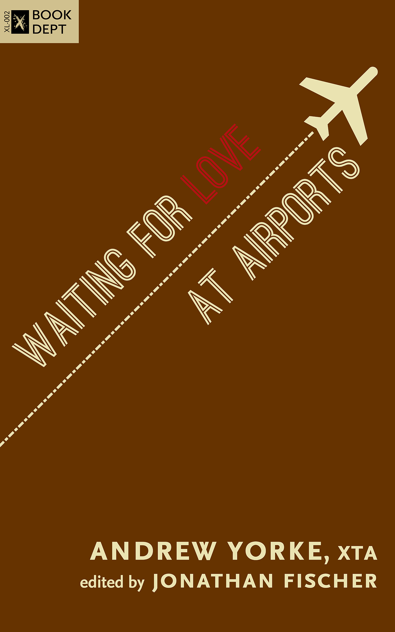 cover of Waiting for Love at Airports; written by Andrew Yorke; edited by Jonathan Fischer